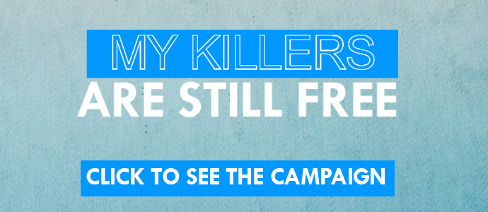My killers are still free - Visibility Campaign 2016