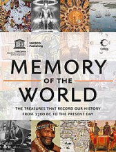 Memory of the World - The Treasures That Record Our History from 1700 BC to the Present Day